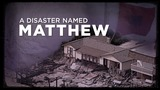HURRICANE SPECIAL: A Disaster Named Matthew
