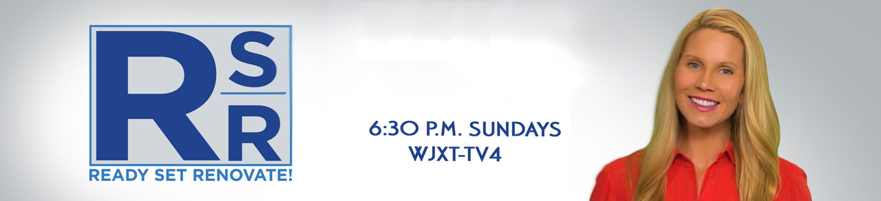 Ready Set Renovate Sundays at 6:30 p.m. on WJXT TV4