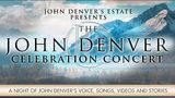 Win tickets to The Official John Denver Celebration Concert