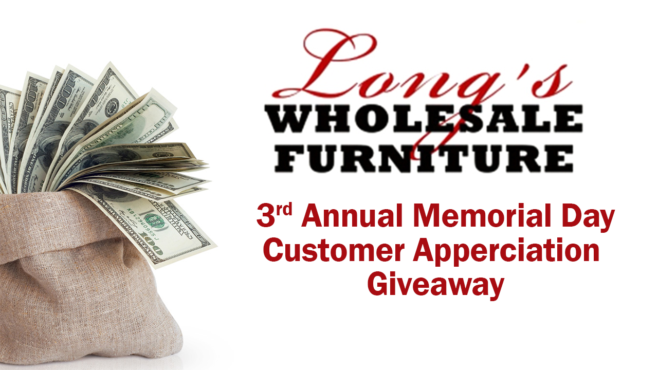 Long S Wholesale Furniture 3rd Annual Memorial Day Customer