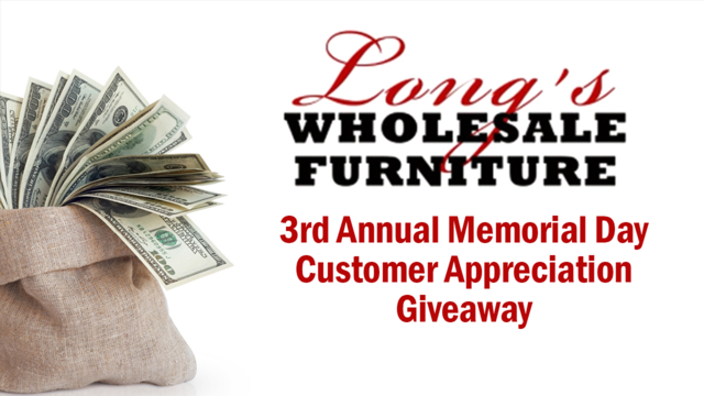 Long's Wholesale Furniture 3rd Annual Memorial Day Customer Appreciation&hellip&#x3b;