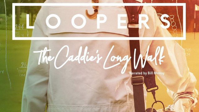 Producer Ward Clayton talks 'Loopers' movie, which focuses on golf caddies
